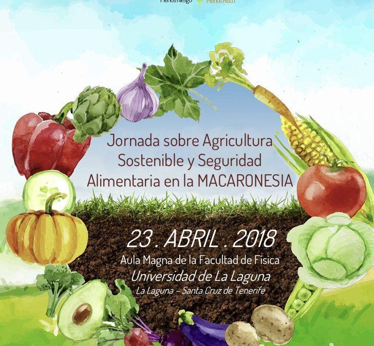JORNADA SOBRE AGRICULTURA SOSTENIBLE Y SEGURIDAD ALIMENTARIA EN LA MACARONESIA TENERIFE. 22/03/2018
